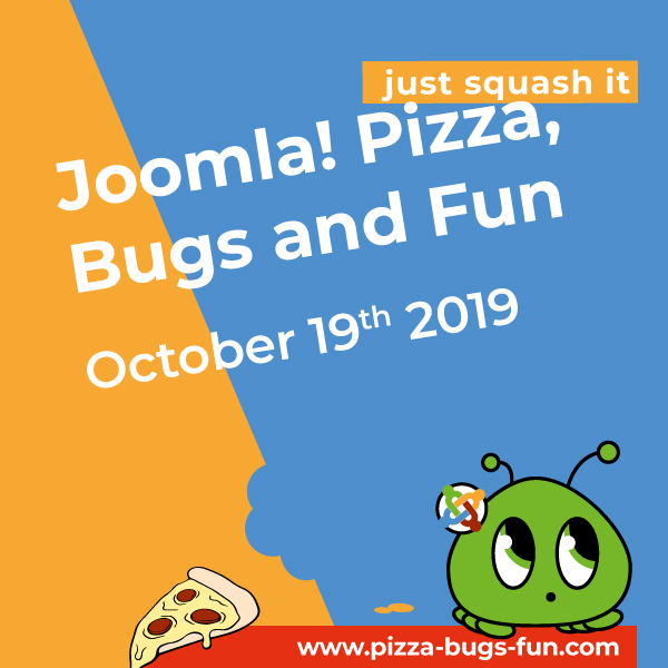 Joomla! Pizza, Bugs and Fun - at October 19th, 2019